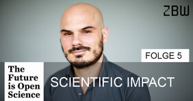 The Future is Open Science Folge 5: Scientific Impact