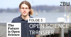 The Future is Open Science Folge 3: Open Science Transfer